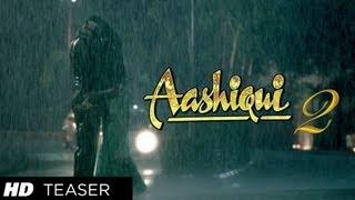 Teaser Trailer - Aashiqui 2