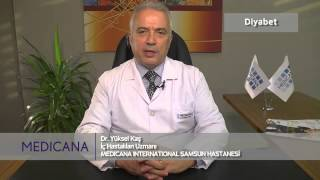Medicana International Samsun Hastanesi Dr. Yüksel Kaş Konu: Diyabet