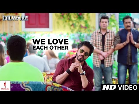Dilwale (TV Spot 'We Love Each Other')