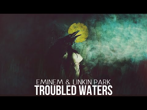 Eminem & Linkin Park - Troubled Waters [After Collision 2] (Mashup)