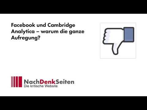 Facebook und Cambridge Analytica – warum die ganze Aufregung? | Jens Berger | NachDenkSeiten-Podcast
