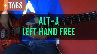 ∆ [TABS!] Alt-J - Left Hand Free (Bass Cover)