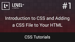 CSS Tutorials #1 - Introduction To CSS And Adding A CSS File To Your HTML