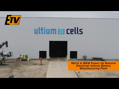 NECA & IBEW Power Up Massive Electrical Vehicle Battery Manufacturing Plant