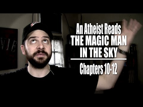 Chapters 10-12 – An Atheist Reads The Magic Man in the Sky