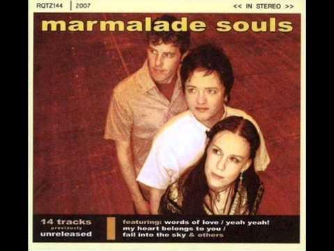 Marmalade Souls - My Heart Belongs To You