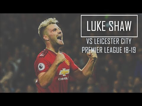 Luke Shaw Vs Leicester City HD 720p (Home) - Manchester United Vs Leicester City 2-1 (10-08-2018)