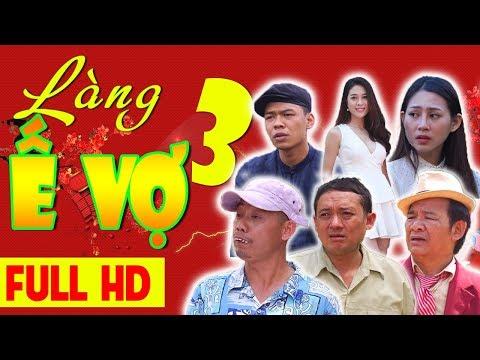 Hài Tết 2017 | LÀNG Ế VỢ 3 FULL HD | Phim Hài Chiến Thắng, Bình Trọng, Trung Ruồi - Thời lượng: 2:58:05.
