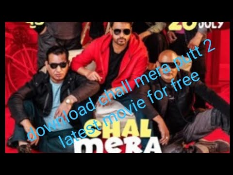 how to download chall mera putt 2 full HD with proof 100℅real