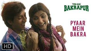 Pyaar Mein Bakra - Song - Yeh Hai Bakrapur