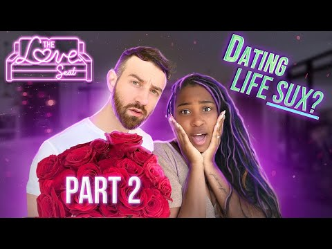 The Love Seat Ep. 2: Early Stages of Dating (Part 2)