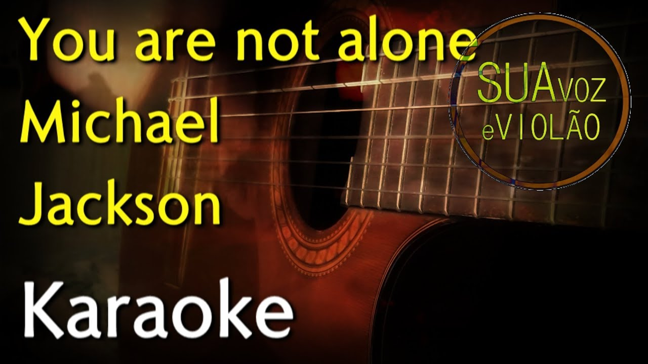 You are not alone – Michael Jackson – Acoustic guitar – Karaoke