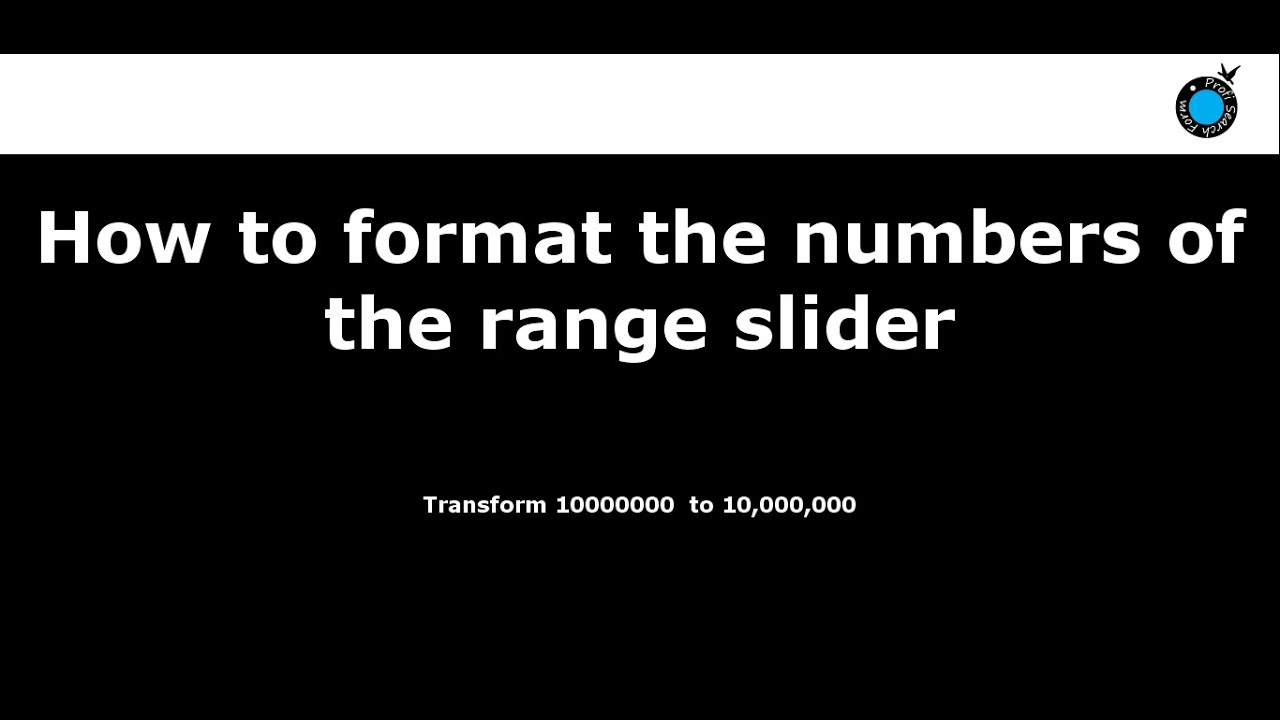 How to Format the Range Slider numbers in Profi Search Form