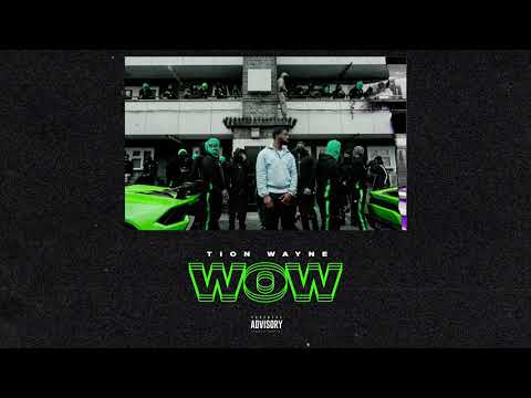 Tion Wayne - Wow [Official Audio]