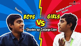 Boys vs Girls - Shades of College Life