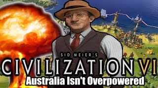 Video Civilization VI: Australia Isn't Overpowered MP3, 3GP, MP4, WEBM, AVI, FLV Januari 2018