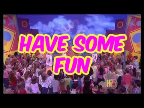 Have Some Fun - Hi-5 - Season 8 Song of the Week