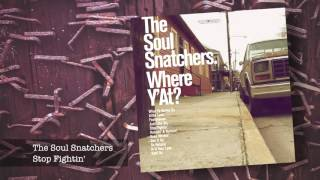 11 The Soul Snatchers - Stop Fightin' ft Curtis T.