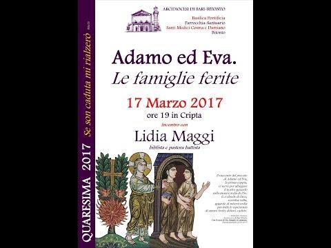 ADAMO ED EVA. LE FAMIGLIE FERITE. INCONTRO CON LA BIBLISTA LIDIA MAGGI