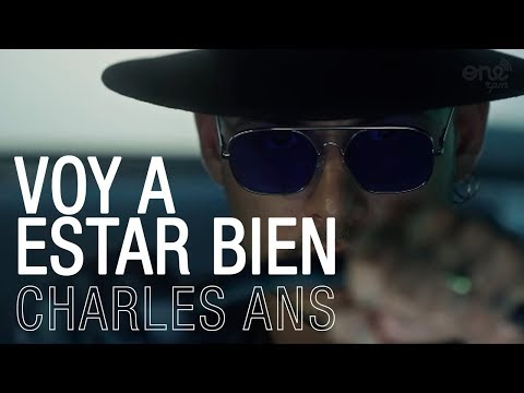 Charles Ans _ Voy A Estar Bien