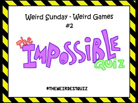 Weird Sunday - Weird Games #2 | 'The Impossible Quiz' with Gamer Weirdo