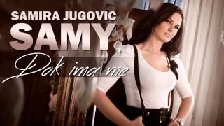 Samira Jugovic Samy - Dok Ima Me