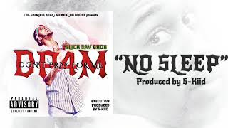 "Slick Sav GROB ""NO SLEEP"" Produced by S-Kiid - YouTube"