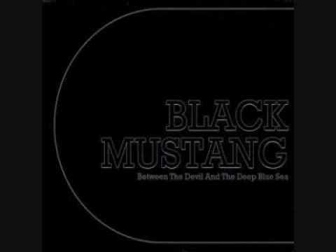 Black Mustang - Between The Devil And The Deep Blue Sea lyrics