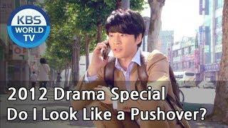 Video Do I Look Like a Pushover?  | 내가 우스워보여? [2012 Drama  Special / ENG / 2012.07.01] MP3, 3GP, MP4, WEBM, AVI, FLV Maret 2019