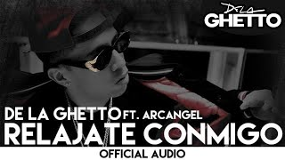 Video De La Ghetto - Relajate Conmigo ft. Arcangel [Official Audio] MP3, 3GP, MP4, WEBM, AVI, FLV September 2019