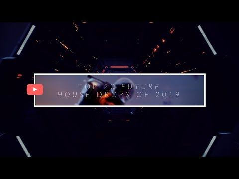 Top 20 Future House & Future Bounce Drops of 2019 [October-November-December] +Deep House