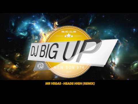 Mr Vegas - Heads High (DJ Big Up Remix) 2017