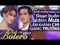 Solo Bolero 2017: Lâm Khánh Chi bất ngờ thổ lộ tình yêu ngang trái trong ngày Sinh Nhật