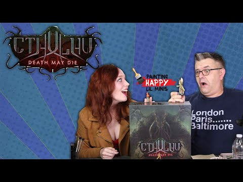 Cthulhu Death May Die (Unboxing) | How To Paint Miniatures | Painting Happy Lil Minis | Tutorial
