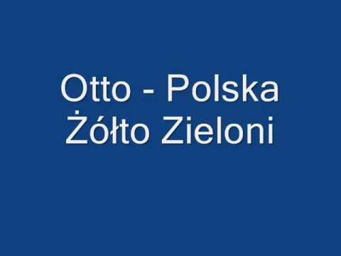 Tekst piosenki OT.TO - Polska żółto  zieloni po polsku
