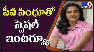 PV Sindhu Exclusive Interview