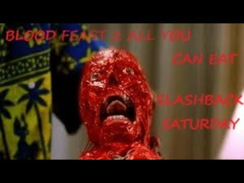 Blood Feast 2 A Slashback Saturday The Sequel review