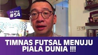 Video JUS TALK #54 : PERJALANAN TIMNAS FUTSAL MENUJU PIALA DUNIA !!! MP3, 3GP, MP4, WEBM, AVI, FLV Juni 2019