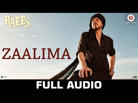 Zaalima - Full Audio | Raees | Shah Rukh Khan & Ma