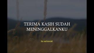 Video Terima Kasih Sudah Meninggalkanku – Tia Setiawati MP3, 3GP, MP4, WEBM, AVI, FLV November 2018