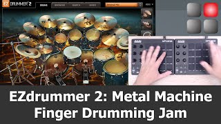 EZdrummer 2 EZX Metal Machine Finger Drumming Jam with two AKAI MPD218