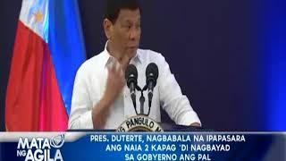 Video President Duterte , nagbabala na ipapasara ang NAIA 2 kapag 'di nagbayad sa gobyerno ang PAL MP3, 3GP, MP4, WEBM, AVI, FLV Maret 2019