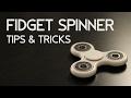Fidget Spinner - Hand Spinner Fidget Toy Tips n Tricks