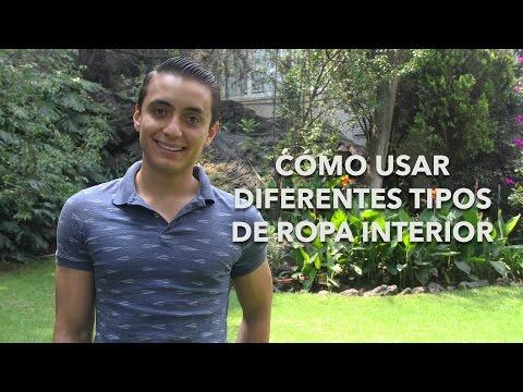 Cómo usar diferentes tipos de ropa interior   Humberto Gutiérrez