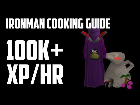 Ironman Cooking Guide 100K+ XP/HR [07] Ultimate | Oldschool | Runescape