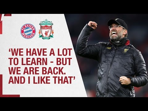 Klopp's Bayern Munich Reaction | 'We Have A Lot To Learn - But We Are Back, And I Like That.'