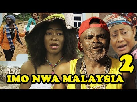 Imo Nwa Malaysia 2 || Latest 2018 Nollywood Movies || Full of Comedy || Chief Imo