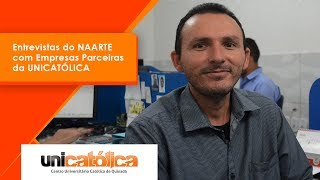 ENTREVISTA DO NAARTE COM EMPRESAS PARCEIRAS DA UNICATÓLICA
