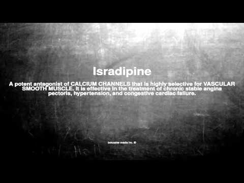 Medical vocabulary: What does Isradipine mean