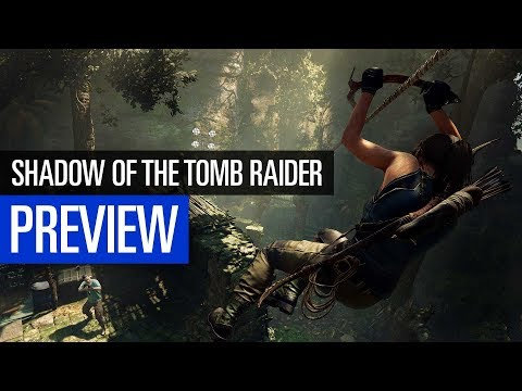 Shadow of the Tomb Raider PREVIEW | Das neue Lara Croft-Abenteuer im Vorschau-Video